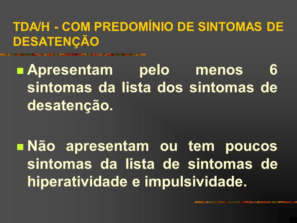 TDA/H - COM PREDOMÍNIO DE SINTOMAS DE DESATENÇÃO