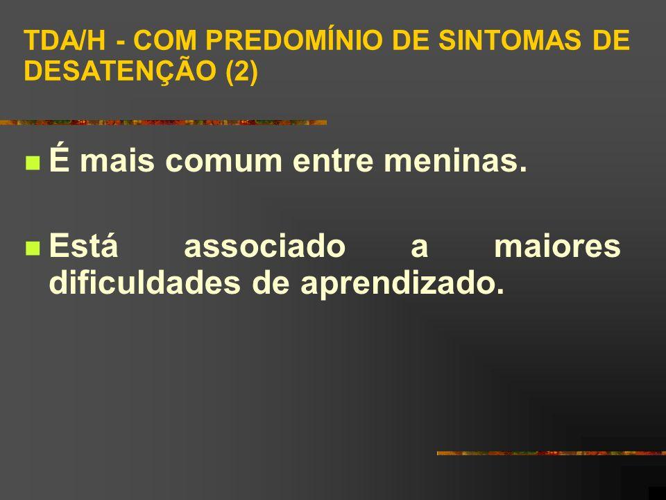 TDA/H - COM PREDOMÍNIO DE SINTOMAS DE DESATENÇÃO (2)