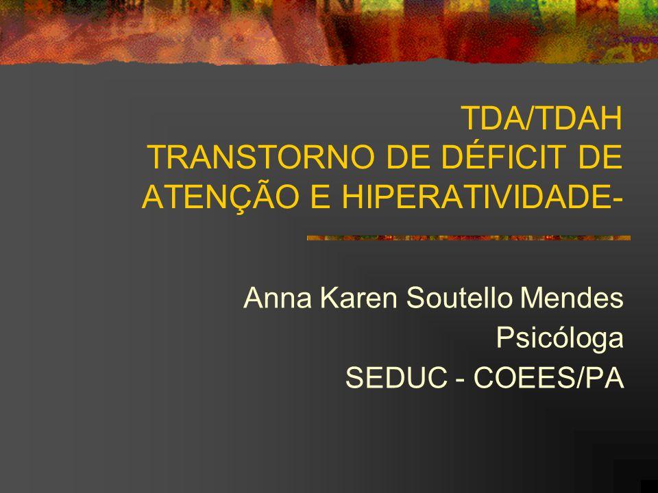TDA/TDAH TRANSTORNO DE DÉFICIT DE ATENÇÃO E HIPERATIVIDADE-
