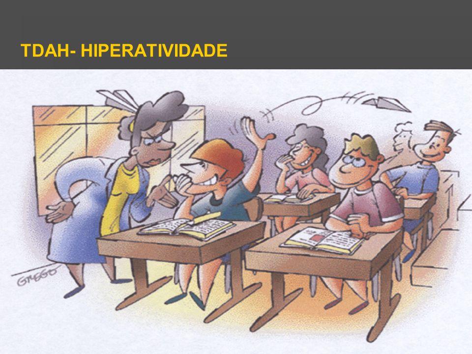 TDAH- HIPERATIVIDADE