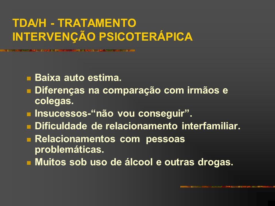 TDA/H - TRATAMENTO INTERVENÇÃO PSICOTERÁPICA