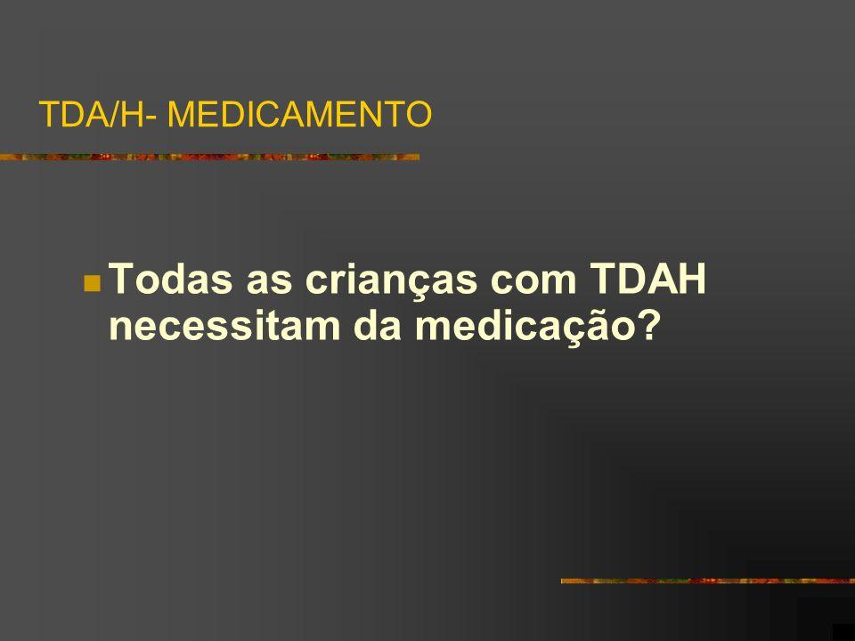 Todas as crianças com TDAH necessitam da medicação