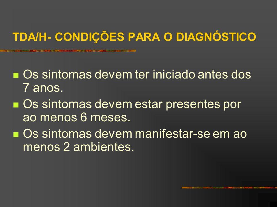 TDA/H- CONDIÇÕES PARA O DIAGNÓSTICO