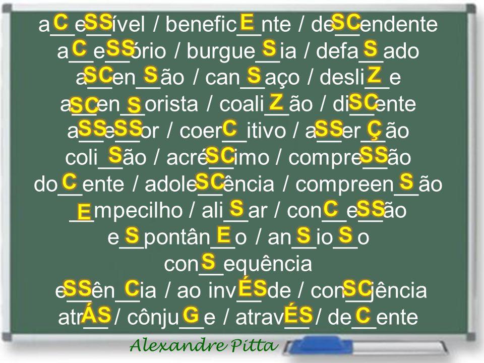a__e__ível / benefic__nte / de__endente