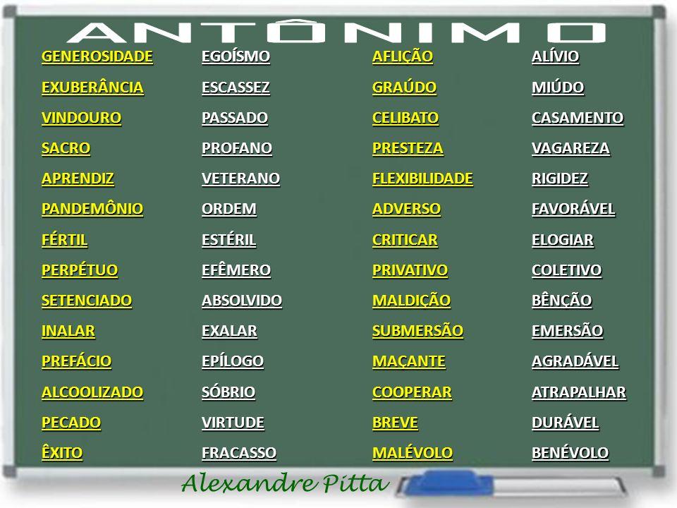 ANTÔNIMO GENEROSIDADE EXUBERÂNCIA VINDOURO SACRO APRENDIZ PANDEMÔNIO