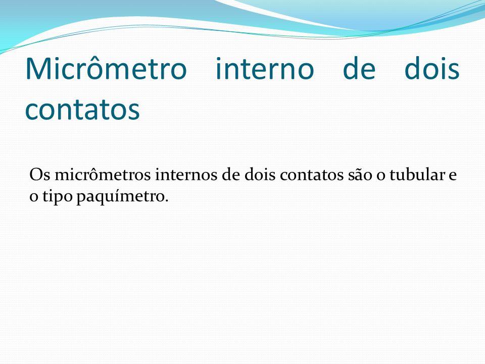 Micrômetro interno de dois contatos