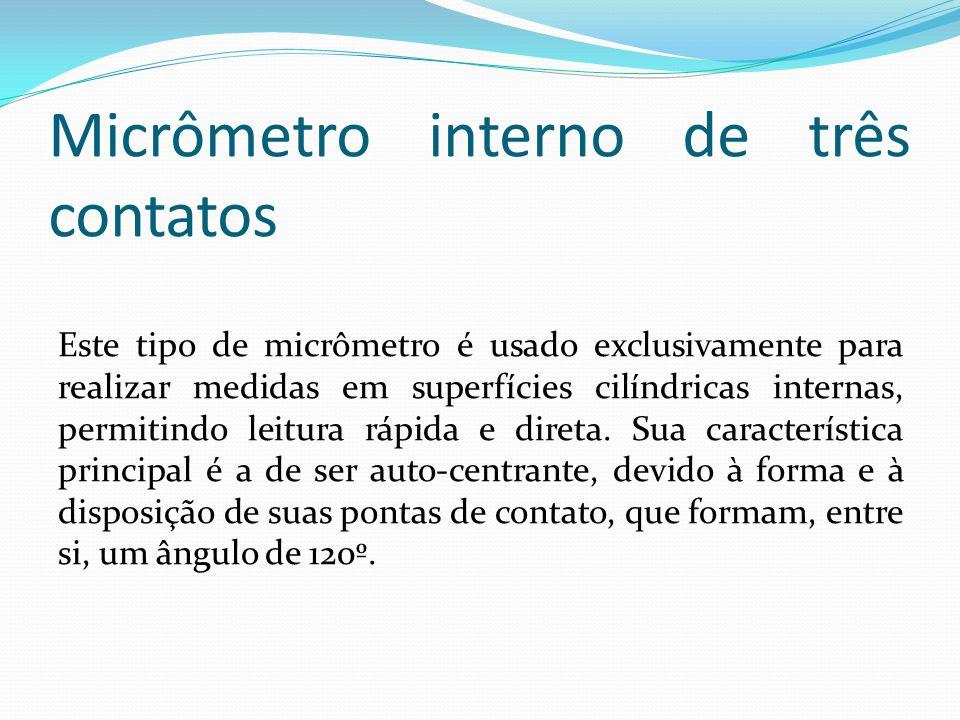 Micrômetro interno de três contatos