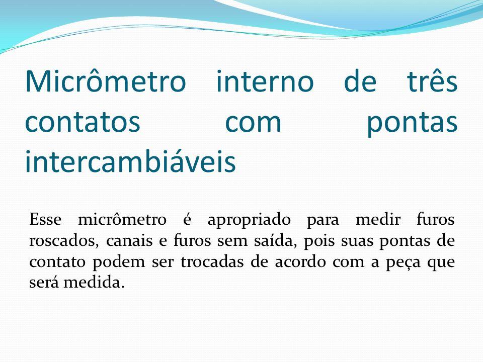 Micrômetro interno de três contatos com pontas intercambiáveis