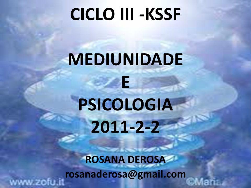 CICLO III -KSSF MEDIUNIDADE E PSICOLOGIA 2011-2-2