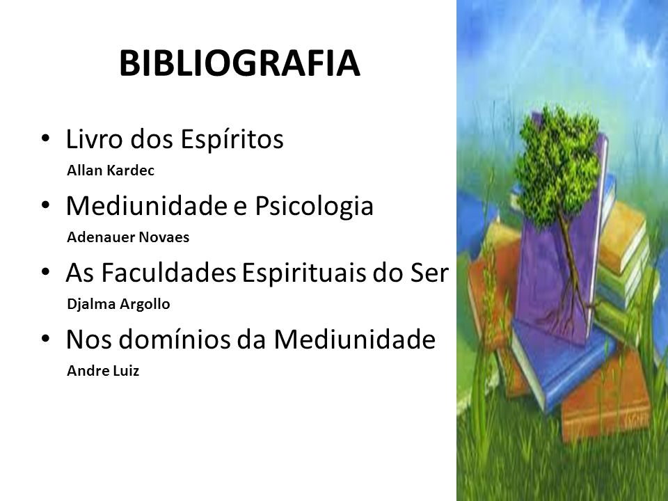 BIBLIOGRAFIA Livro dos Espíritos Mediunidade e Psicologia