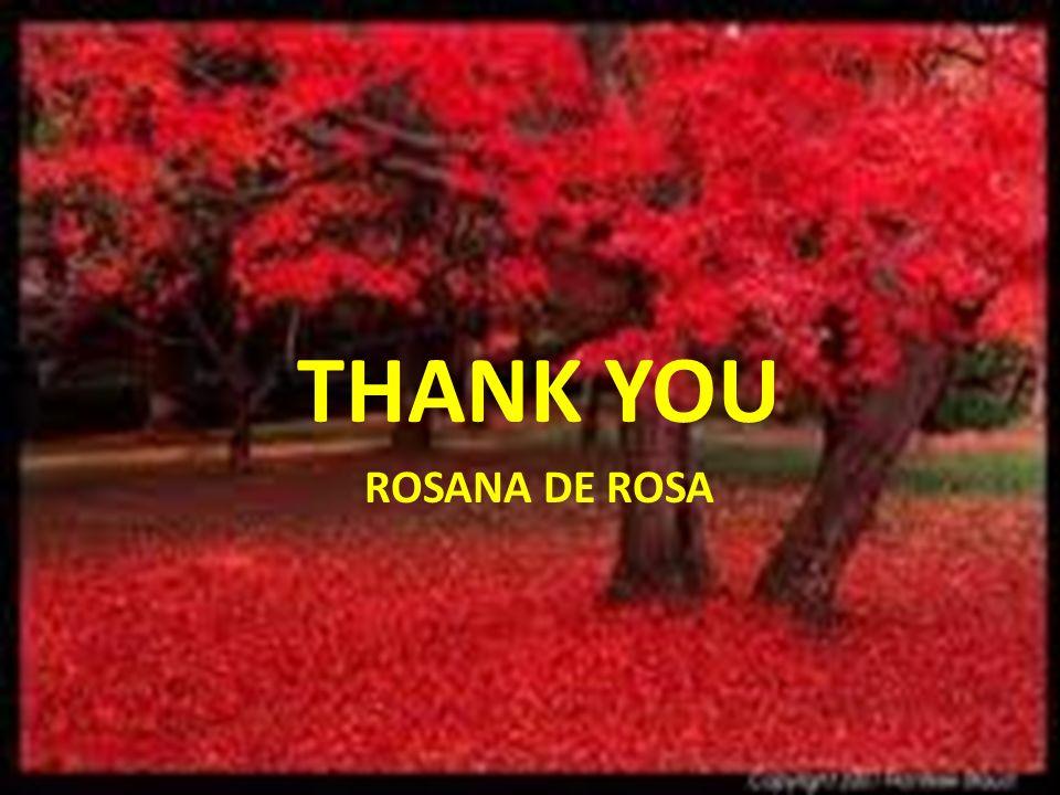 THANK YOU ROSANA DE ROSA