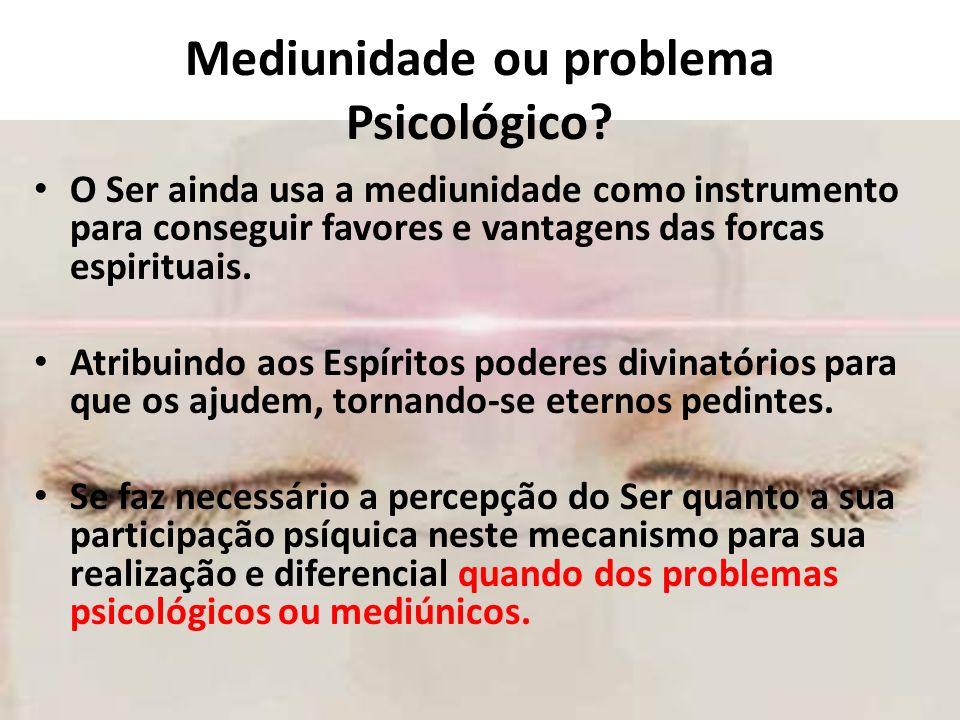 Mediunidade ou problema Psicológico