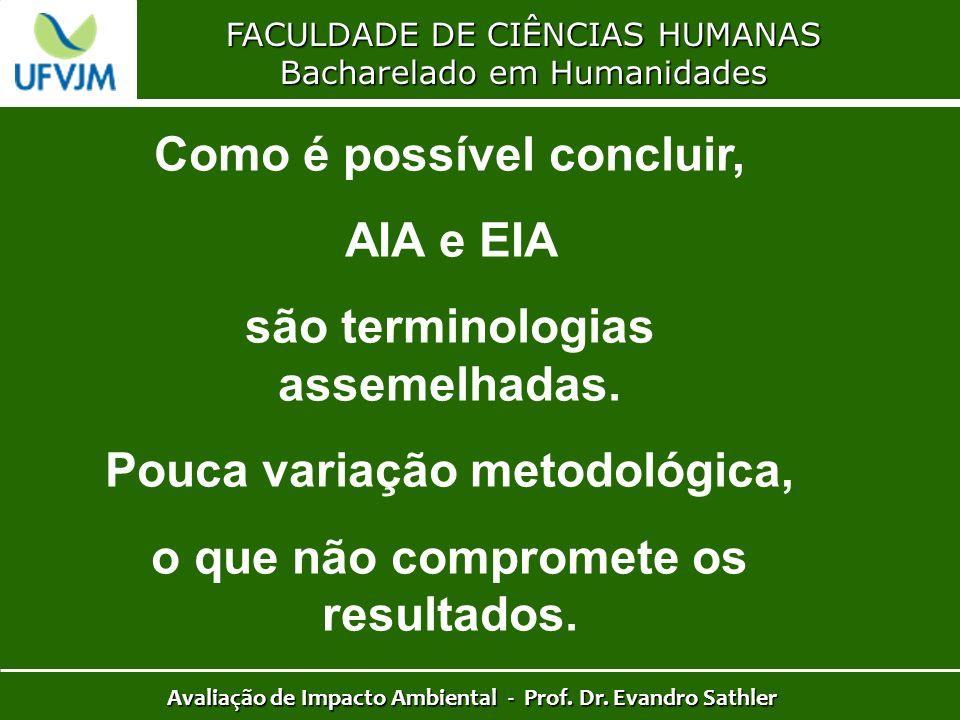 Como é possível concluir, AIA e EIA são terminologias assemelhadas.