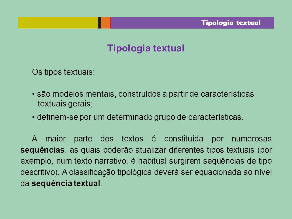 Tipologia textual Os tipos textuais:
