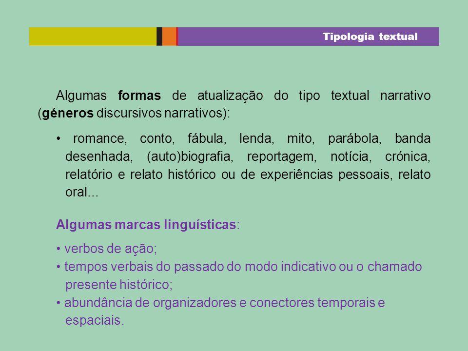 Algumas marcas linguísticas: • verbos de ação;
