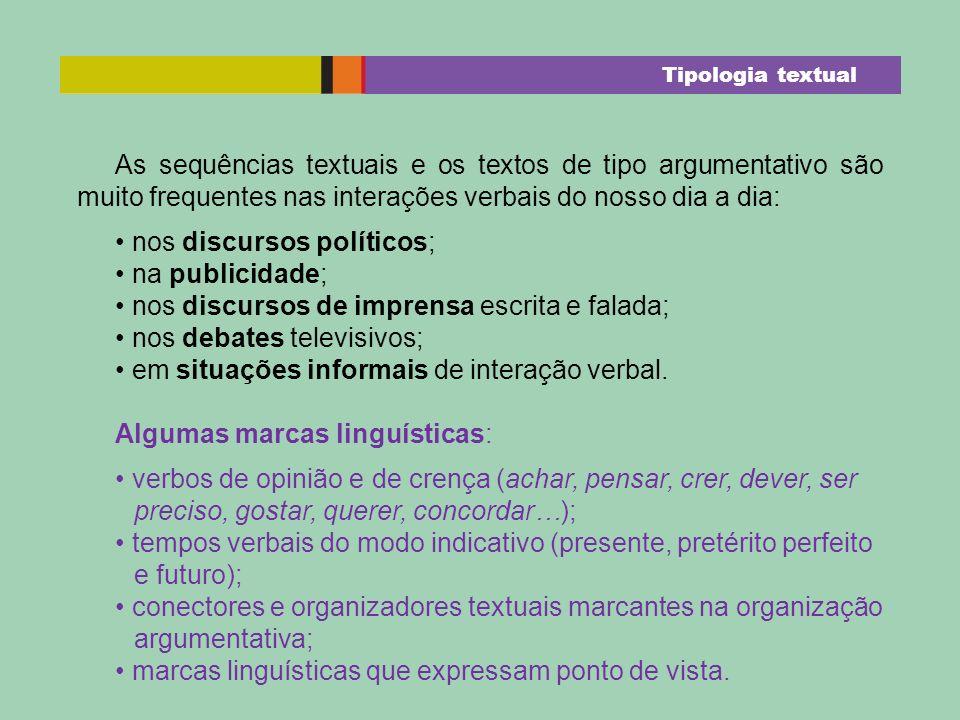 • nos discursos políticos; • na publicidade;