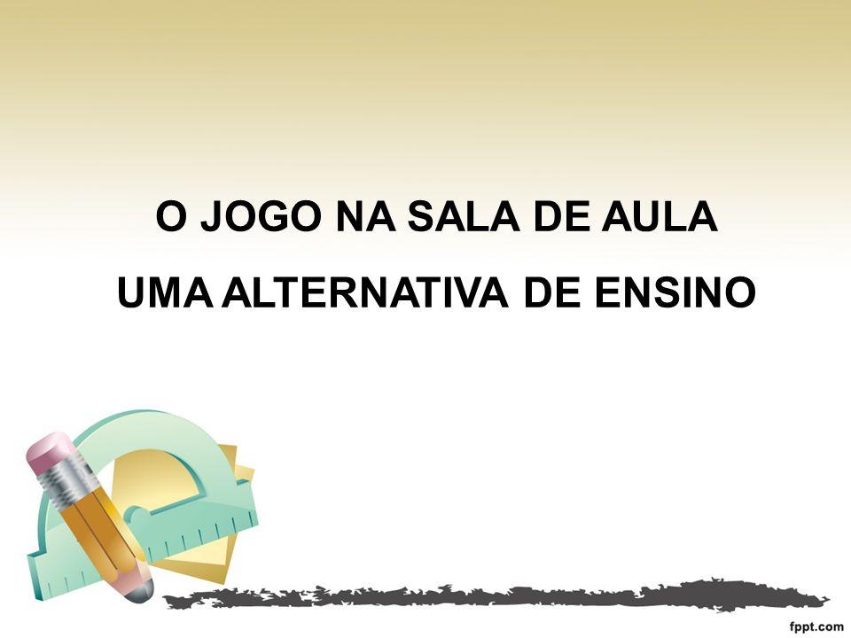 UMA ALTERNATIVA DE ENSINO