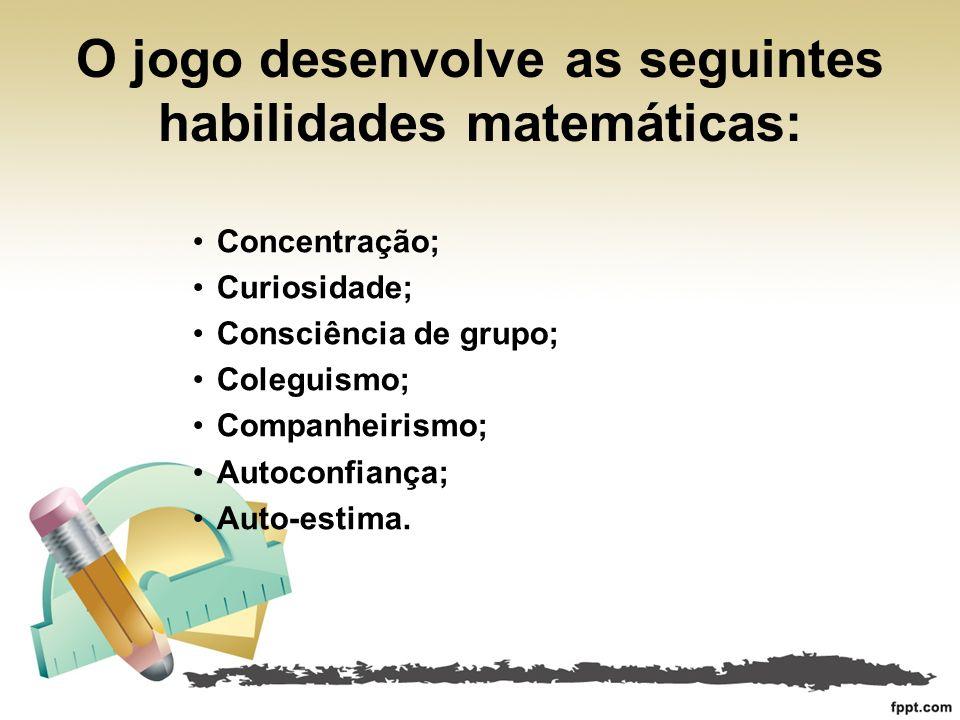 O jogo desenvolve as seguintes habilidades matemáticas: