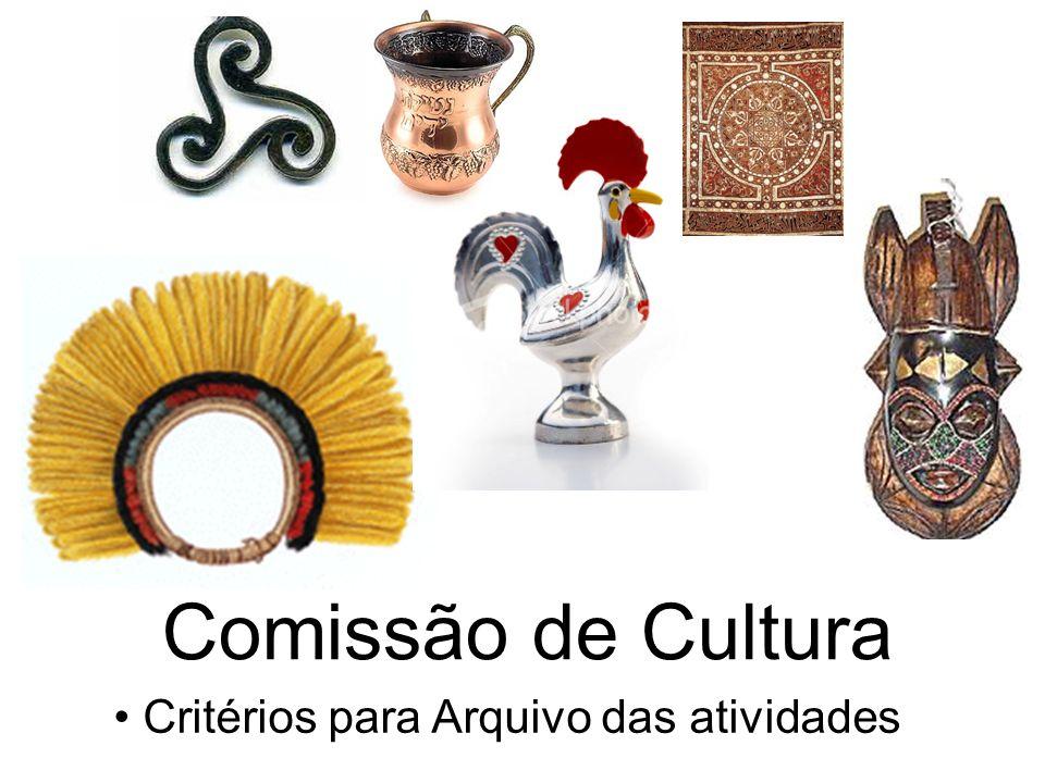 Comissão de Cultura Critérios para Arquivo das atividades