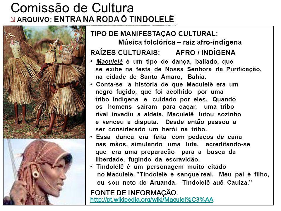Comissão de Cultura ARQUIVO: ENTRA NA RODA Ô TINDOLELÊ