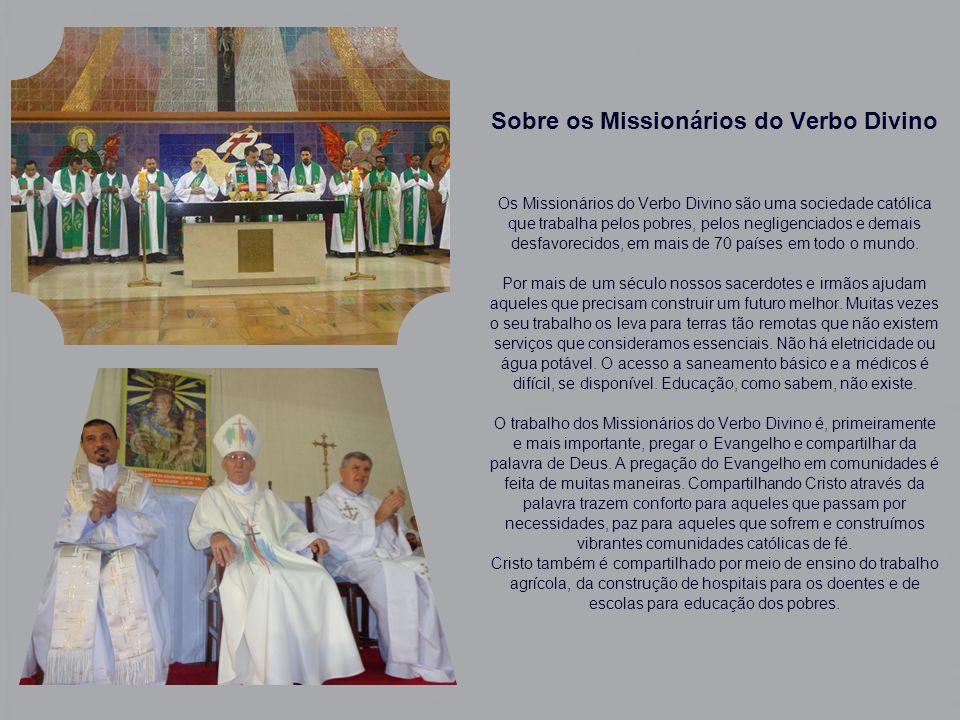 Sobre os Missionários do Verbo Divino Os Missionários do Verbo Divino são uma sociedade católica que trabalha pelos pobres, pelos negligenciados e demais desfavorecidos, em mais de 70 países em todo o mundo.