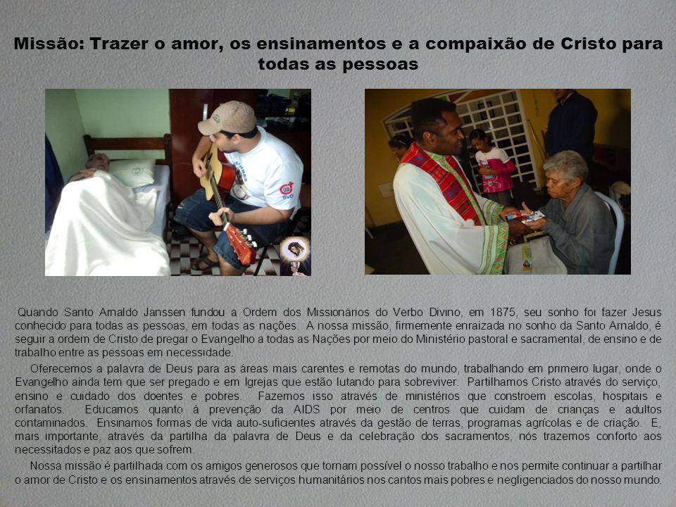 Missão: Trazer o amor, os ensinamentos e a compaixão de Cristo para todas as pessoas