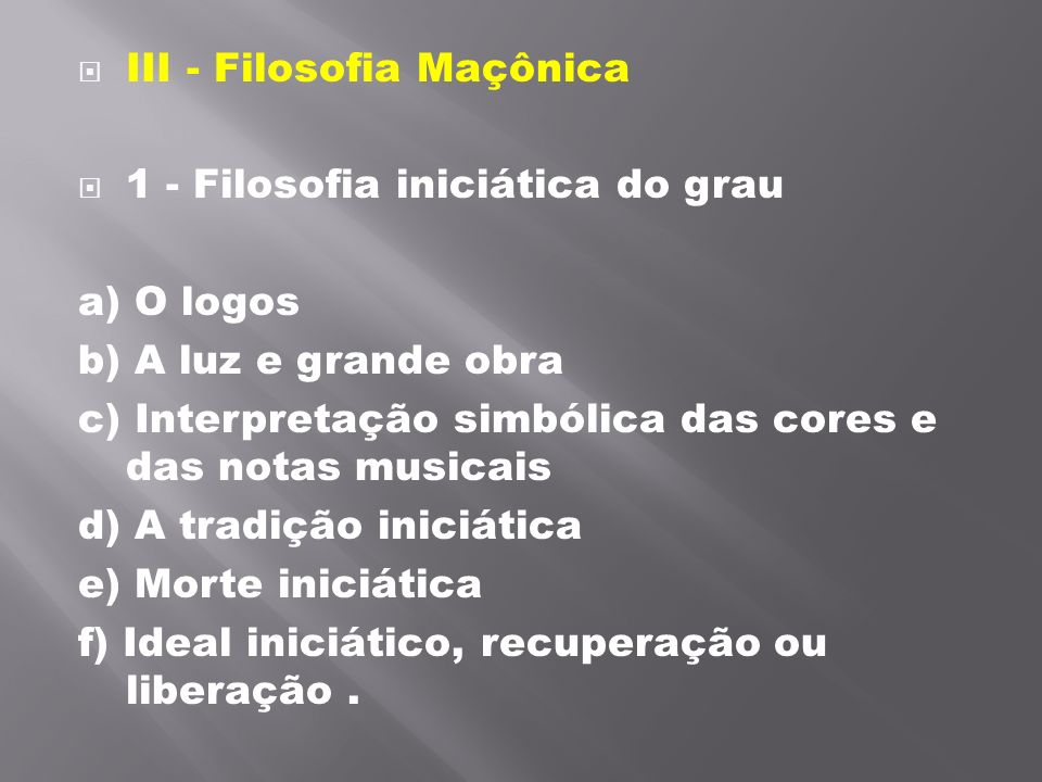 III - Filosofia Maçônica