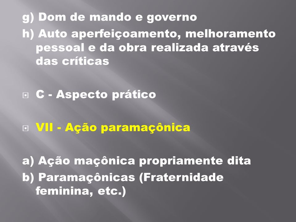 g) Dom de mando e governo