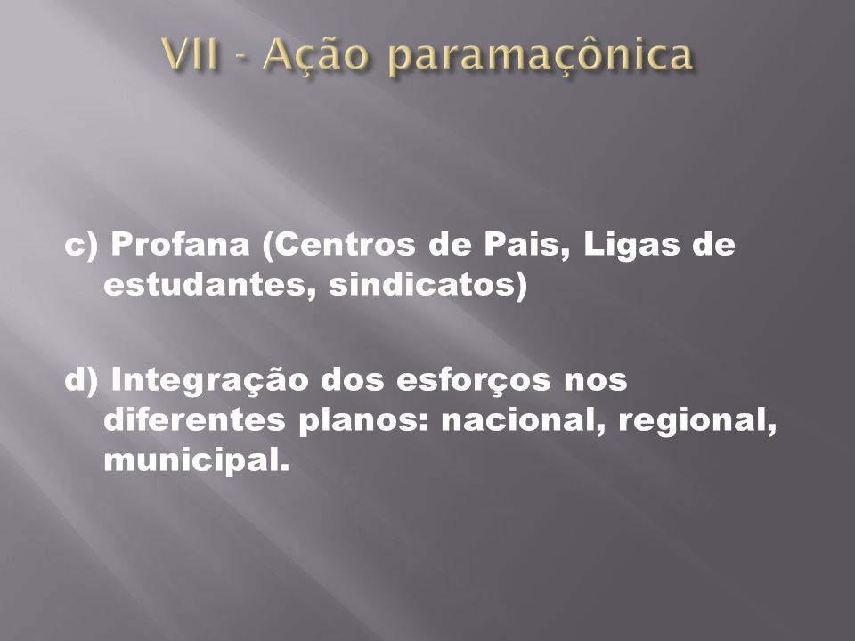 VII - Ação paramaçônica