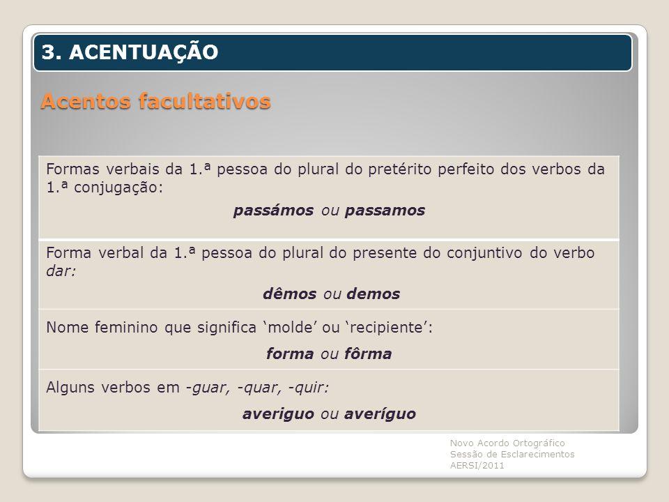 Acentos facultativos 3. ACENTUAÇÃO