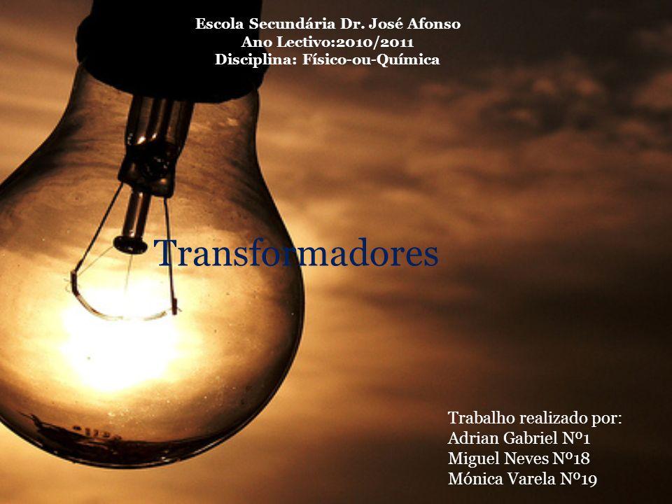 Transformadores Trabalho realizado por: Adrian Gabriel Nº1