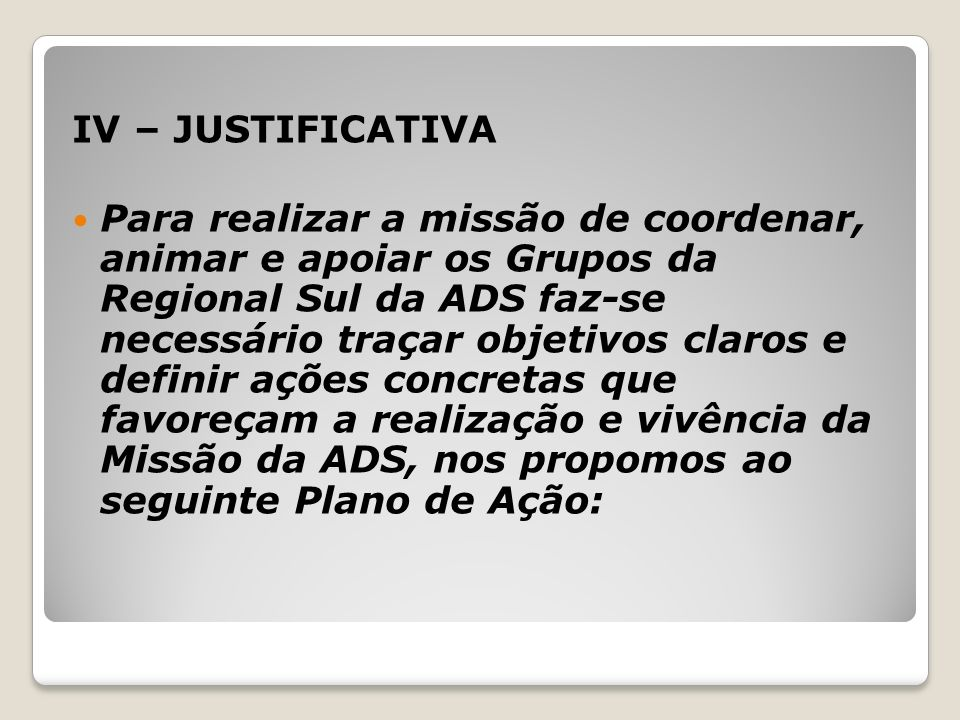 IV – JUSTIFICATIVA