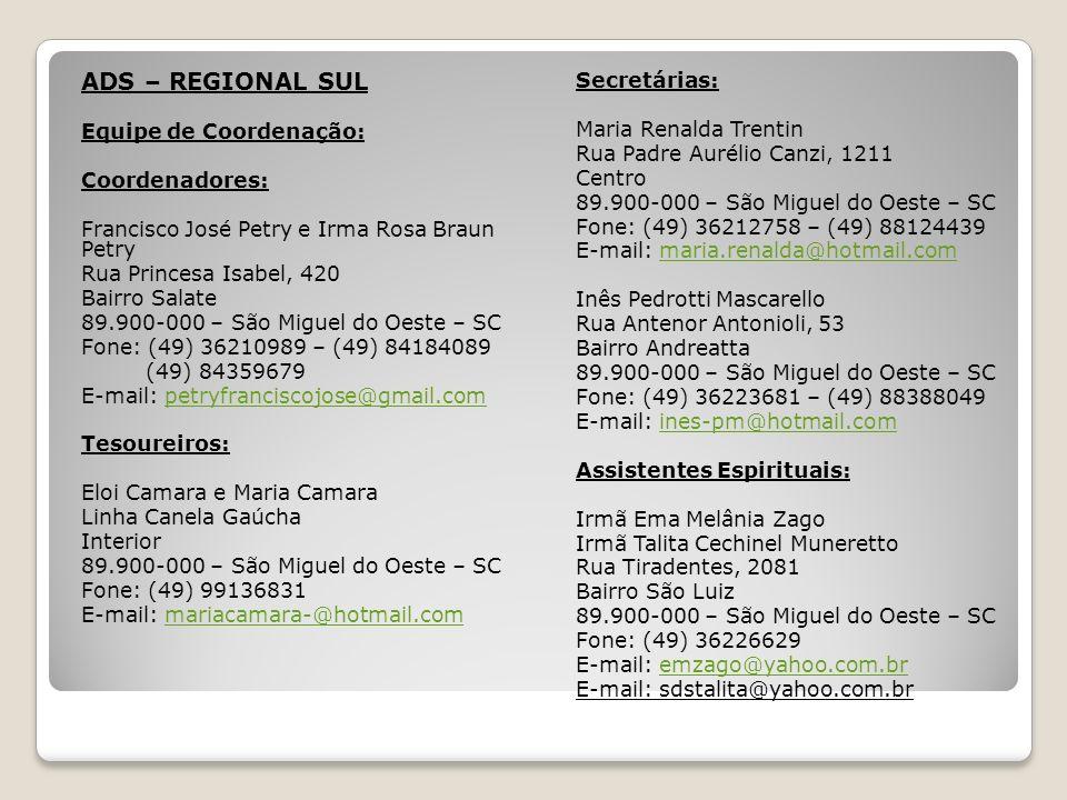 ADS – REGIONAL SUL Secretárias: Equipe de Coordenação: