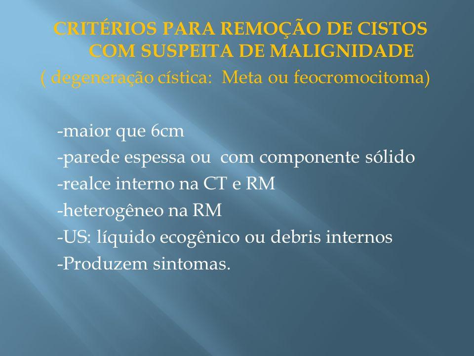 CRITÉRIOS PARA REMOÇÃO DE CISTOS COM SUSPEITA DE MALIGNIDADE