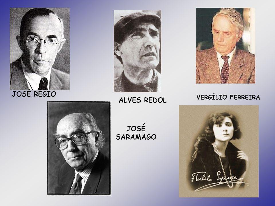 JOSÉ RÉGIO VERGÍLIO FERREIRA ALVES REDOL JOSÉ SARAMAGO
