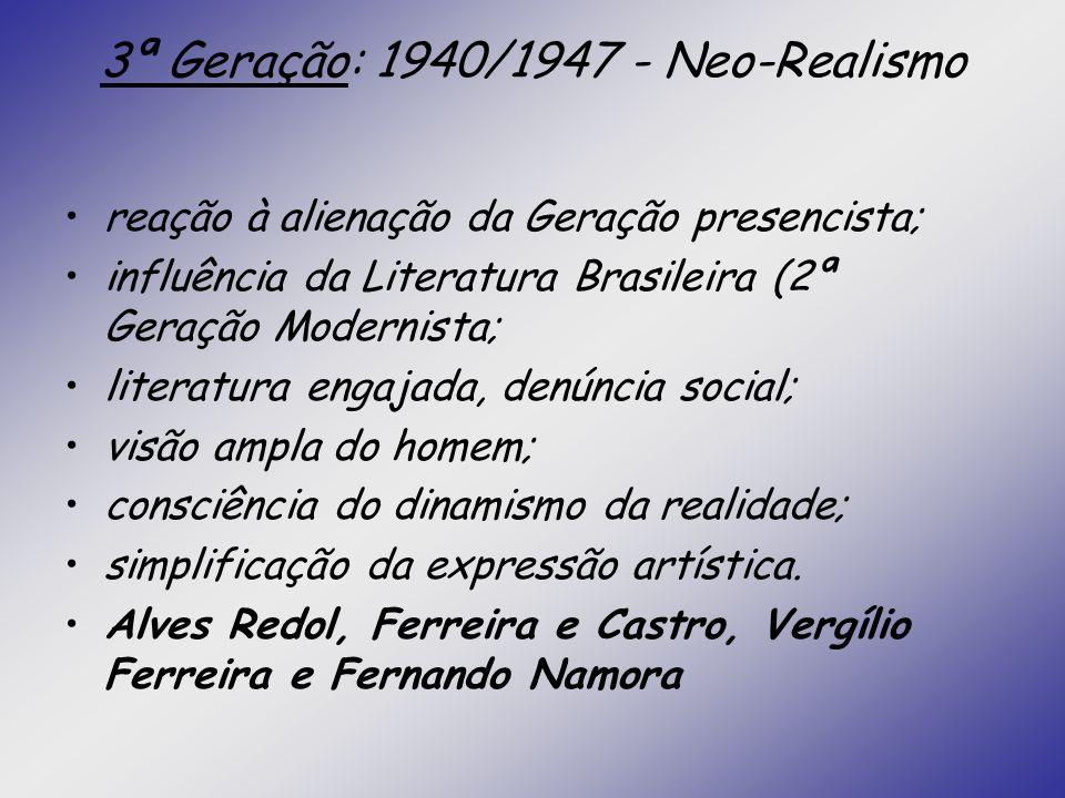 3ª Geração: 1940/1947 - Neo-Realismo