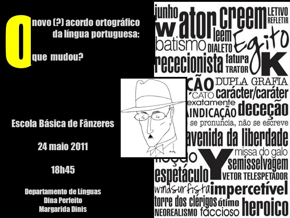O novo ( ) acordo ortográfico da língua portuguesa: que mudou
