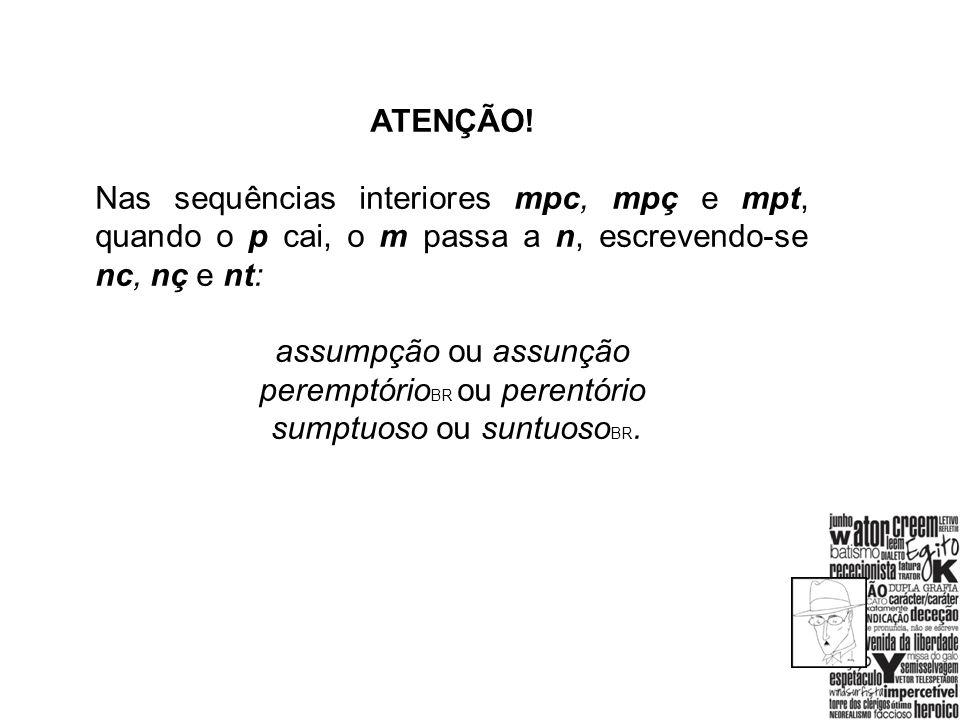 peremptórioBR ou perentório sumptuoso ou suntuosoBR.