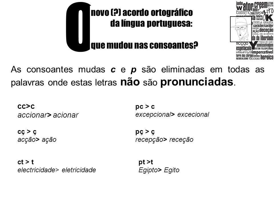 O novo ( ) acordo ortográfico da língua portuguesa: