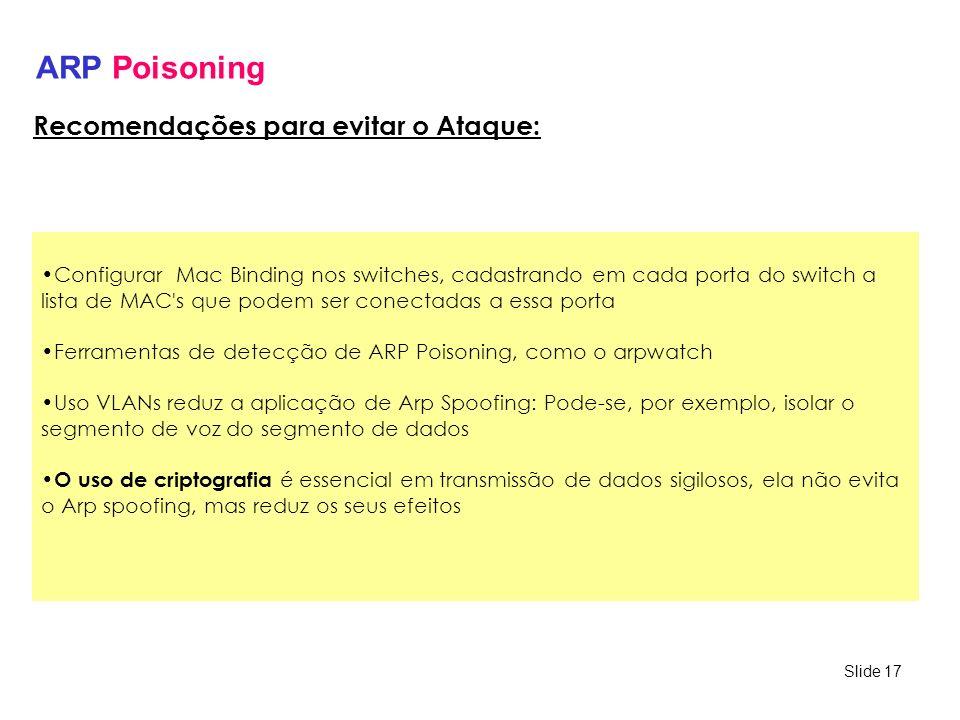 ARP Poisoning Recomendações para evitar o Ataque: