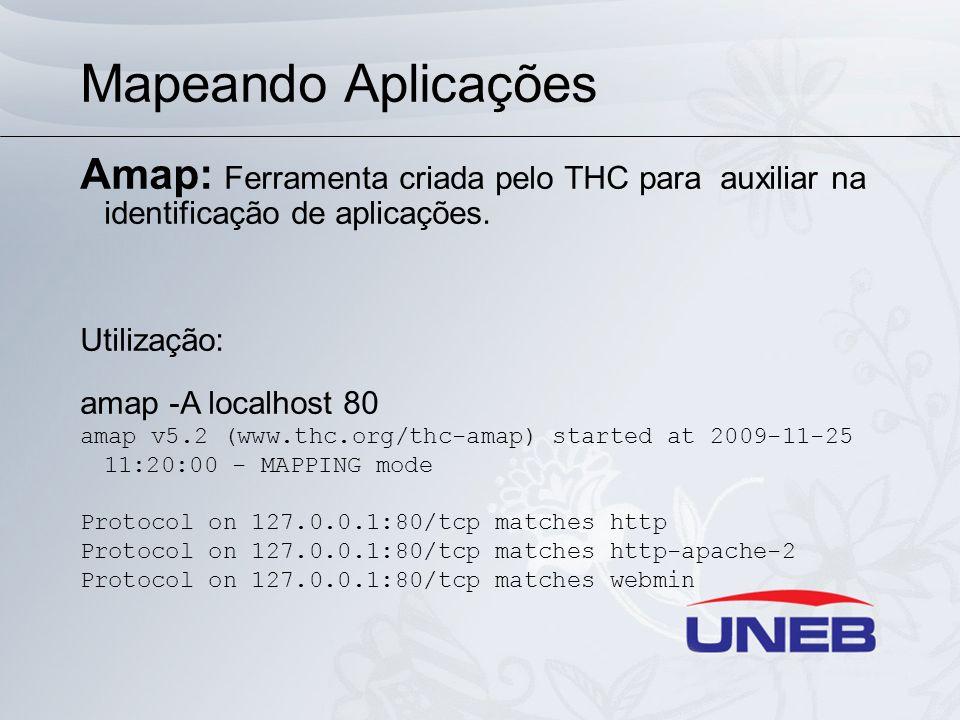 Mapeando Aplicações Amap: Ferramenta criada pelo THC para auxiliar na identificação de aplicações.