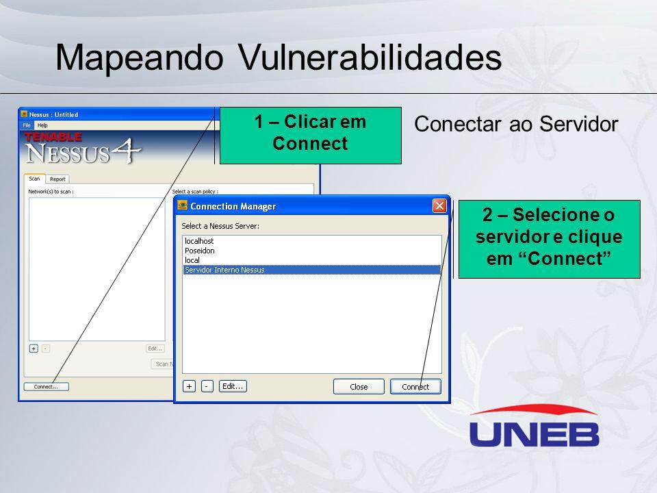 2 – Selecione o servidor e clique em Connect