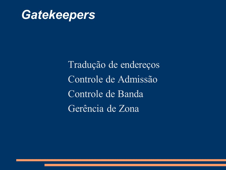 Gatekeepers Tradução de endereços Controle de Admissão