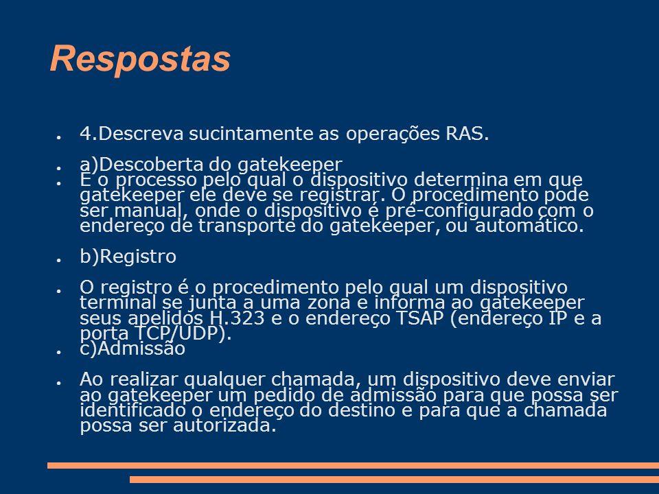 Respostas 4.Descreva sucintamente as operações RAS.