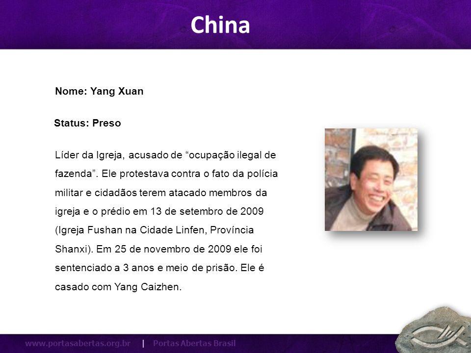 China Nome: Yang Xuan Status: Preso