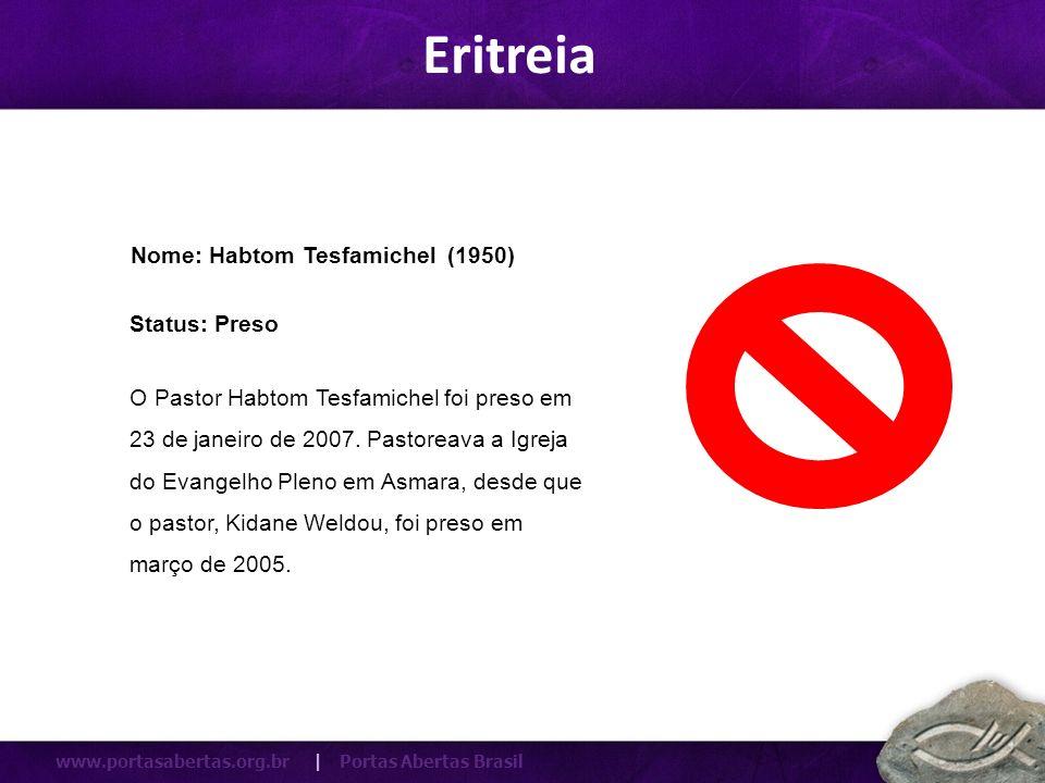 Eritreia Nome: Habtom Tesfamichel (1950) Status: Preso