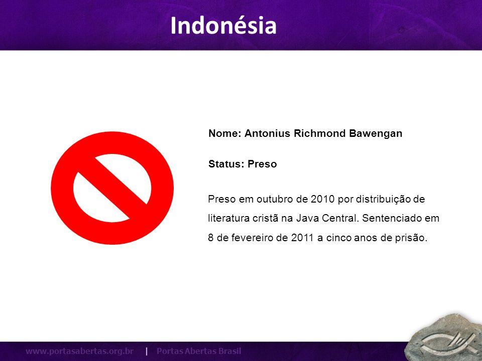 Indonésia Nome: Antonius Richmond Bawengan Status: Preso
