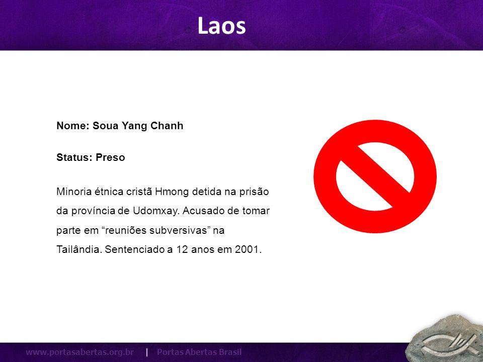 Laos Nome: Soua Yang Chanh Status: Preso