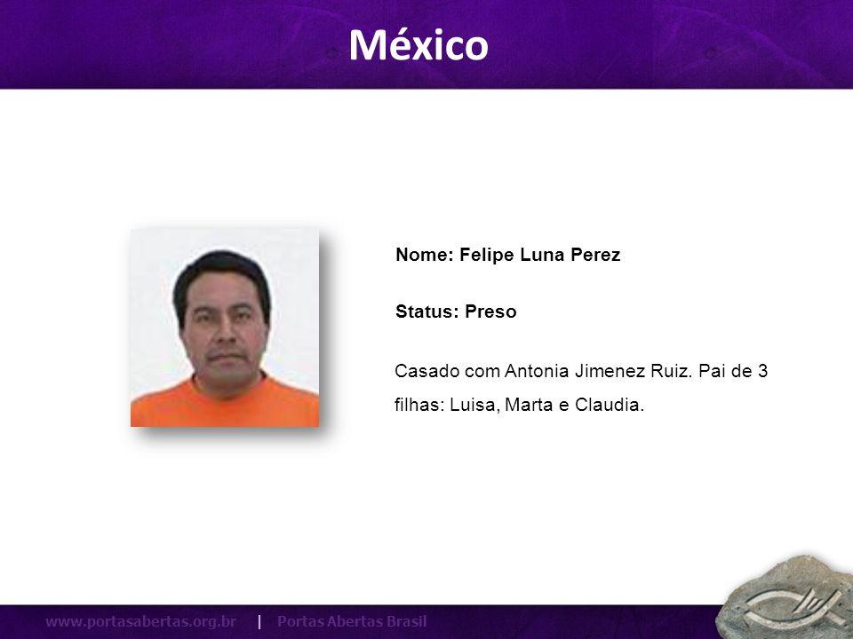México Nome: Felipe Luna Perez Status: Preso