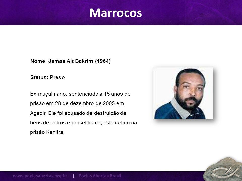 Marrocos Nome: Jamaa Ait Bakrim (1964) Status: Preso